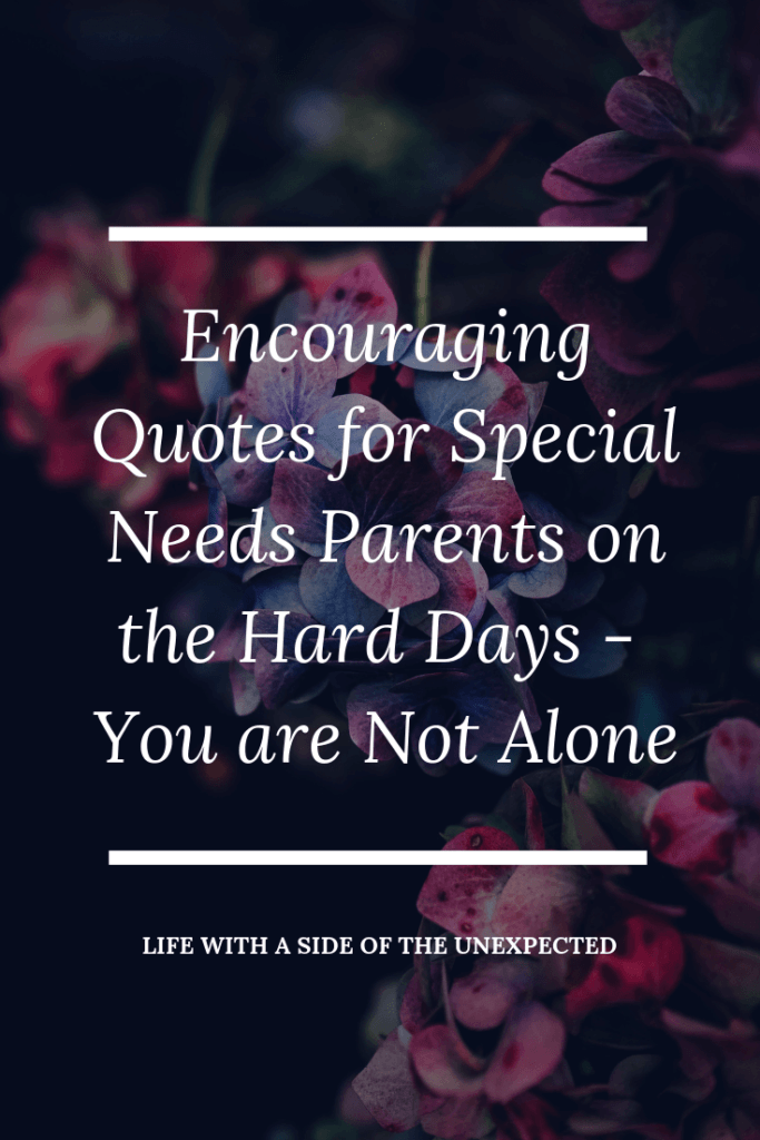 Encouraging Quotes for Special Needs Parents on the Hard ...